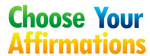 Choose your Affirmations