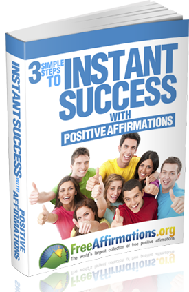 3 Simple Steps to Instant Success with Positive Affirmations