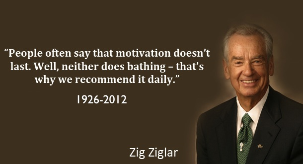 Finally, as a bonus quote, another great one by Zig Ziglar: